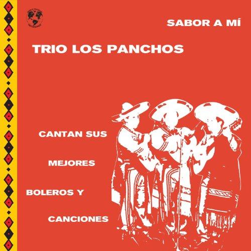 Sabor A Mí: Trio los Panchos Cantan Sus Mejores Boleros y Canciones de la Época de Oro