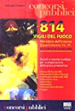 Ottocentoquattordici vigili del fuoco. Ministero dell'interno. Dipartimento VV.FF. Quesiti a risposta multipla per la preparazione della prova preselettiva