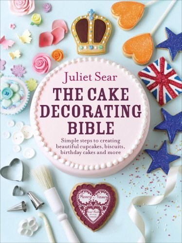The Cake Decorating Bible: Simple steps to creating beautiful cupcakes, biscuits, birthday cakes and more by Juliet Sear (16-Aug-2012) Hardcover