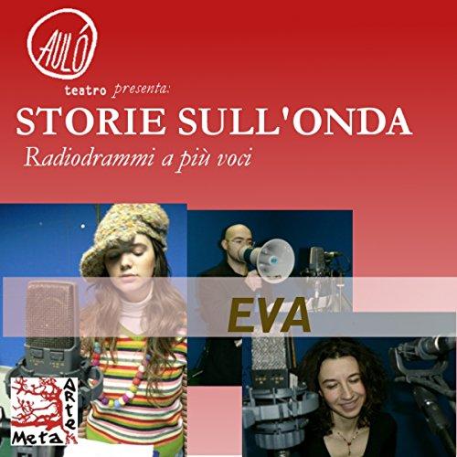Eva (Storie sull'onda - radiodrammi a più voci)  Audiolibri