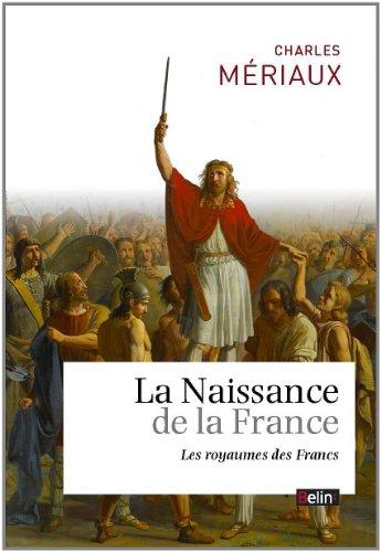 La naissance de la France - Le royaume des Francs