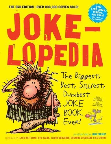 Preisvergleich Produktbild Jokelopedia 4th Edition: The Biggest,  Best,  Silliest,  Dumbest Joke Book Ever!