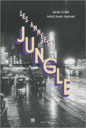 Les annes jungle (1CD audio MP3) de Michel Le Bris,Patrice Blanc-Francard ( 3 novembre 2010 )