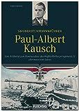Ritterkreuzträger - SS-Obersturmbannführer Paul-Albert Kausch - Kommandant der Waffen-SS-Panzerabteilung 'Hermann von Salza' - FLECHSIG Verlag