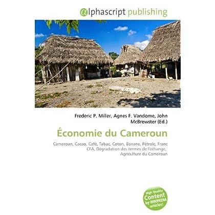 Économie du Cameroun: Cameroun, Cacao, Café, Tabac, Coton, Banane, Pétrole, Franc CFA, Dégradation des termes de l'échange,  Agriculture du Cameroun