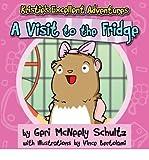 [ KRISTIE'S EXCELLENT ADVENTURES: A VISIT TO THE FRIDGE ] by McNeely Schultz, Geri ( AUTHOR ) Oct-09-2013 [ Paperback ]