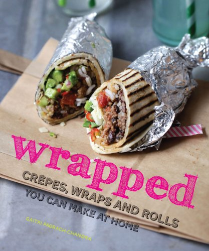 wrapped: crepes, wraps and rolls you can make at home (Crepe Wrap)