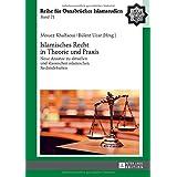 Islamisches Recht in Theorie und Praxis: Neue Ansätze zu aktuellen und klassischen islamischen Rechtsdebatten (ROI – Reihe für Osnabrücker Islamstudien)