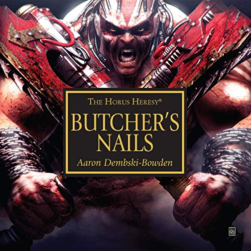 Butcher\'s Nails: The Horus Heresy Series
