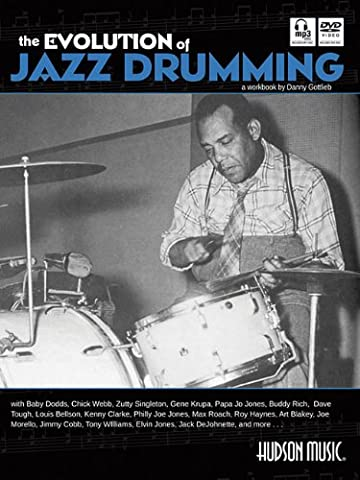The Evolution of Jazz Drumming: A Workbook for Applied Drumset Students [With CD (Audio) and DVD] (Book CD &