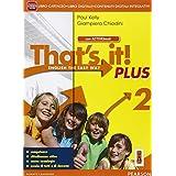 That's it! Plus. Con e-book. Con espansione online. Con LibroLIM. Per la Scuola media: 2