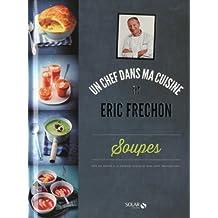 SOUPES - ÉRIC FRÉCHON