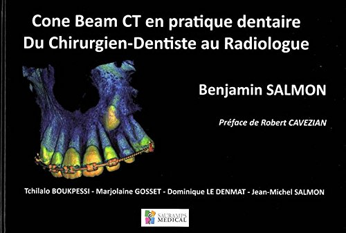 Cone Beam CT en pratique dentaire : Du chirurgien-dentiste au radiologue