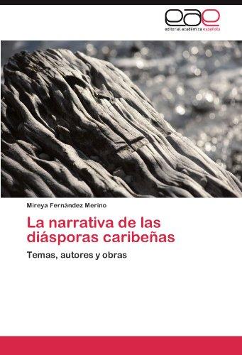 La narrativa de las diásporas caribeñas: Temas, autores y obras