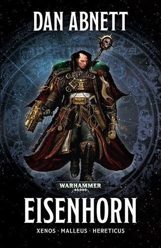 La Trilogie Eisenhorn : Xenos, Malleus, Hereticus