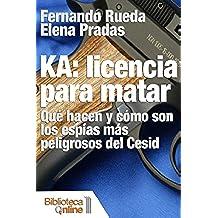 KA: Licencia para matar. Qué hacen y cómo son los espías más peligrosos del Cesid