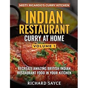 Indian Restaurant Curry at Home Volume 1: Misty Ricardo's Curry Kitchen 1