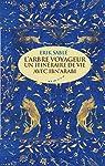 L'arbre voyageur - Un itinéraire de vie avec Ibn Arabi par Sablé