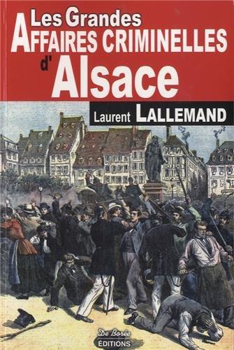 Alsace Grandes Affaires Criminelles