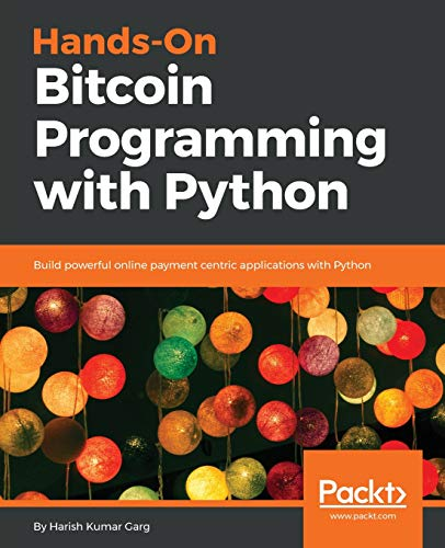 Hands-On Bitcoin Programming with Python: Build powerful online payment centric applications with Python (English Edition) (Amazon Services Payment)