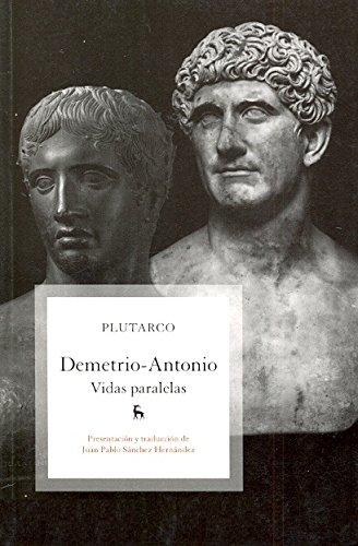 Vidas paralelas: Demetrio - Antonio (VARIOS GREDOS)