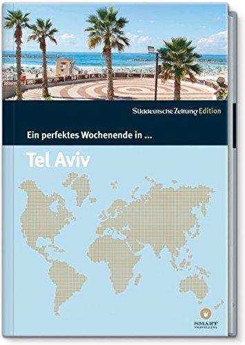 Ein perfektes Wochenende in... Tel Aviv