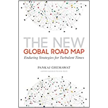 The New Global Road Map: Enduring Strategies for Turbulent Times