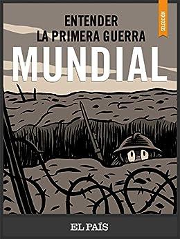Entender La I Guerra Mundial por El País epub