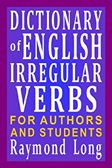 Dictionary of English Irregular Verbs (English Edition) di [Long, Raymond]