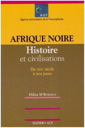 Afrique Noire Histoire et Civilisations Xixe Xxe Siecles (2e dition)
