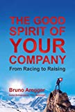 The Good Spirit of Your Company: From Racing to Raising (English Edition)
