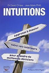 Intuitions : Apprenez à écouter, votre voix intérieure, pour prendre de meilleures décisions