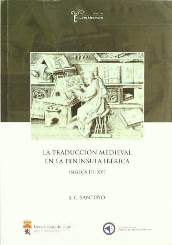 La traducción medieval en la península ibérica (Siglos III-XV) (Estudios Medievales) por Julio César Santoyo Mediavilla