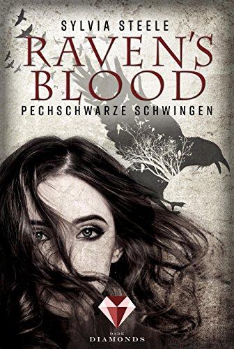 Raven's Blood. Pechschwarze Schwingen von [Steele, Sylvia]