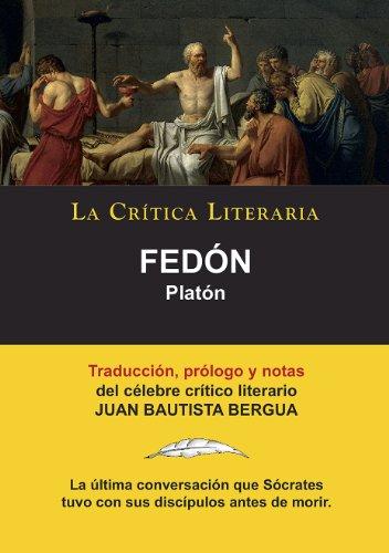 Fedón de Platón, Colección La Crítica Literaria por el célebre crítico literario Juan Bautista Bergua, Ediciones Ibéricas por Platón