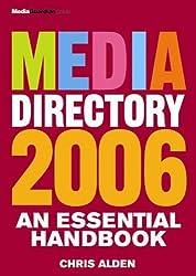 Media Directory 2006 2006 by Dr. Chris Alden (2005-10-13)