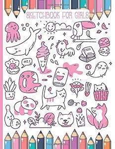 Sketchbook For Girls: kawaii sketchbook
