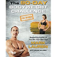The 90-Day Bodyweight Challenge for Women by Mark Lauren (2016-05-04)