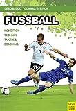 Fußball: Kondition - Technik - Taktik & Coaching