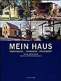 Mein Haus - individuell - innovativ - preiswert: Neubau und Sanierung von Ein- und Zweifamilienhäusern -