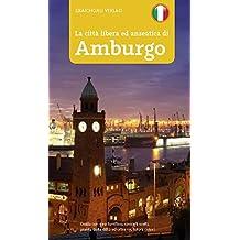 Stadtführer Hamburg - italienische Ausgabe, La città libera ed anseatica di Amburgo: Guida con Giro turistico, consigli scelti, pianta della città ed oltre 135 Foto a colori.