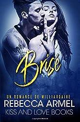 Brisé: Une Romance de milliardaire