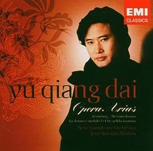 Yu Qiang Dai ~ Opera Arias