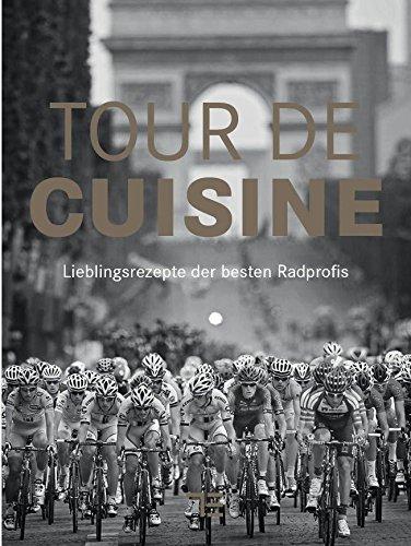Preisvergleich Produktbild Tour de Cuisine: Lieblingsrezepte der besten Radprofis (TEUBNER Solitäre)