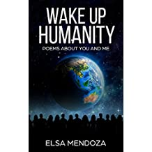 WAKE UP HUMANITY: Poems About You and Me (English Edition)