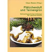 Plätzchenduft und Tannengrün: Weihnachtsgeschichten-Anthologie der Lagerfeuer-Autoren