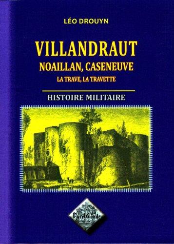 Villandraut, Noaillan, Caseneuve, histoire militaire par Léo Drouyn