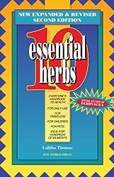 10 Essential Herbs: Everyone's Handbook To Health