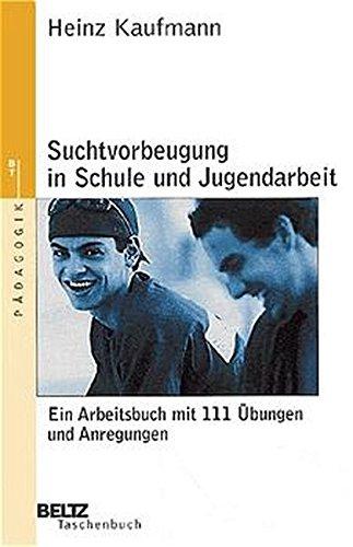 Suchtvorbeugung in Schule und Jugendarbeit (Beltz Taschenbuch/Pädagogik)