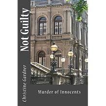 Not Guilty: Murder of Innocents